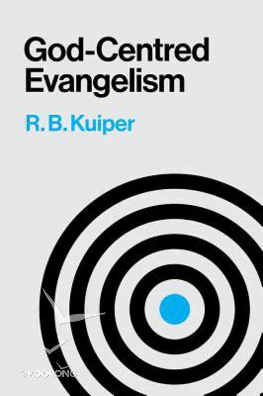 God Centred Evangelism Paperback