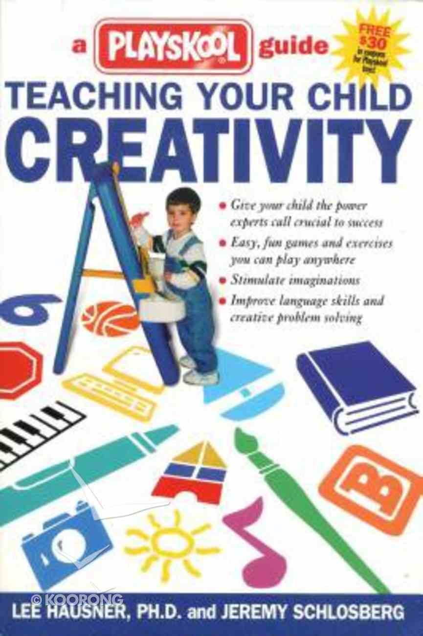 Teaching Your Child Creativity Paperback