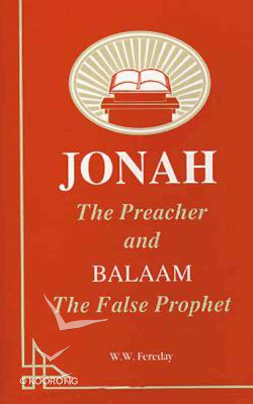 Jonah the Preacher and Balaam the False Prophet Paperback