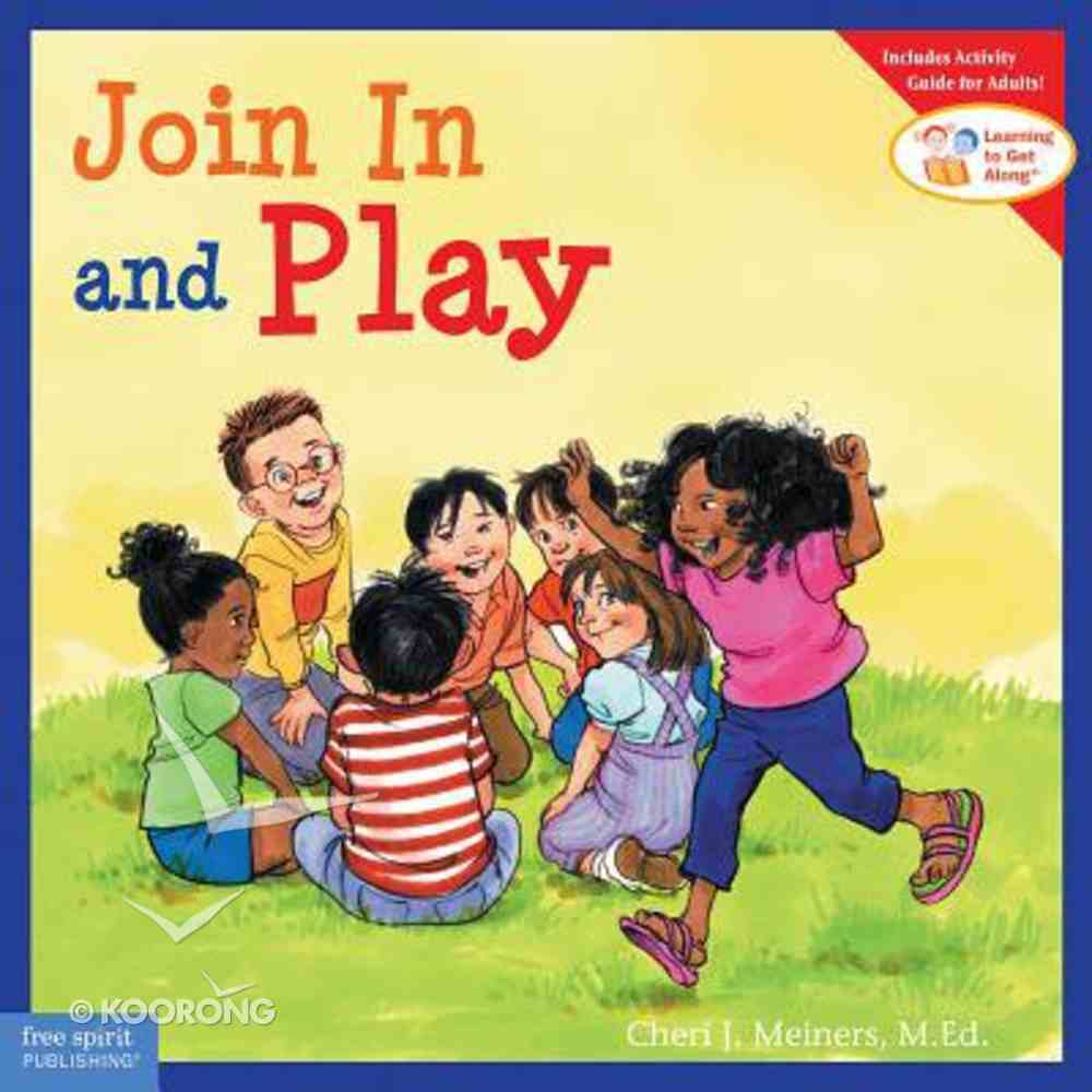 Join in and Play (Learning To Get Along Series) Paperback