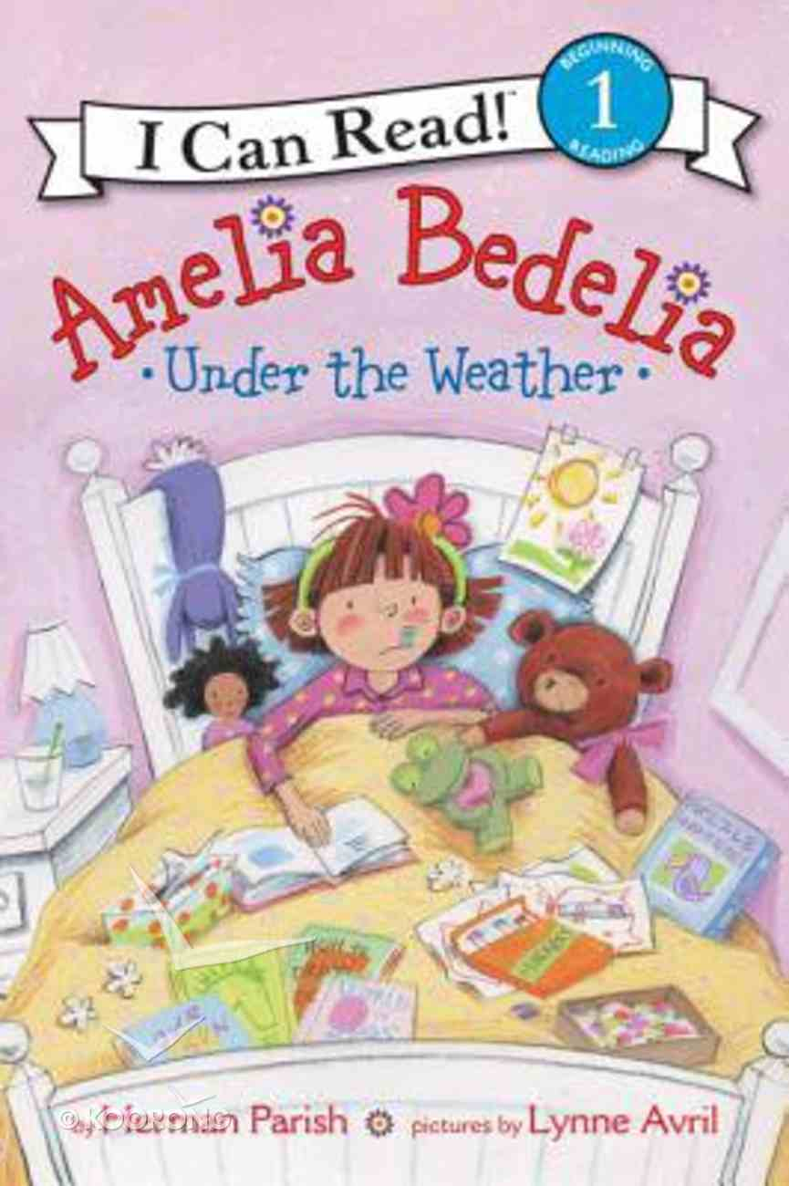 Under the Weather (I Can Read!1 Amelia Bedelia Series) Hardback