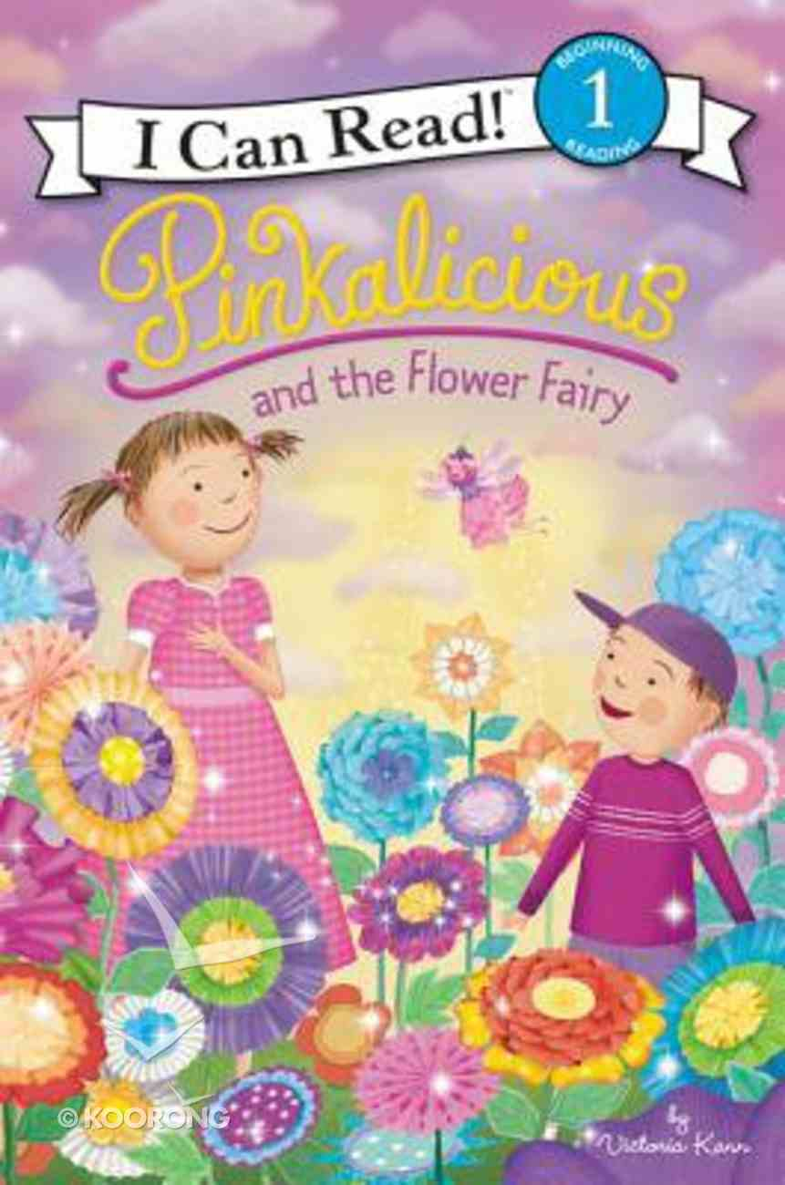 Pinkalicious and the Flower Fairy (I Can Read!1/pinkalicious Series) Hardback