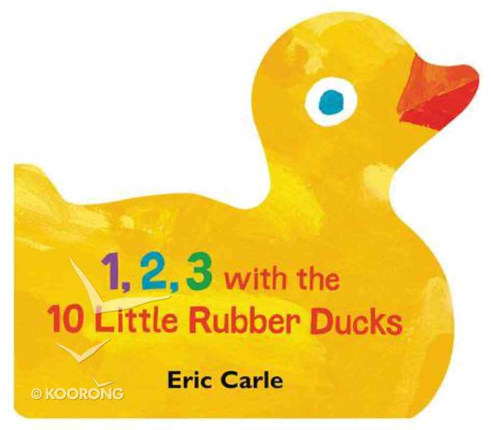 1, 2, 3 With the 10 Little Rubber Ducks: A Spring Counting Book Board Book