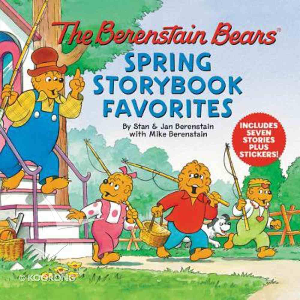 Spring Storybook Favorites (7 Stories) (The Berenstain Bears Series) Hardback