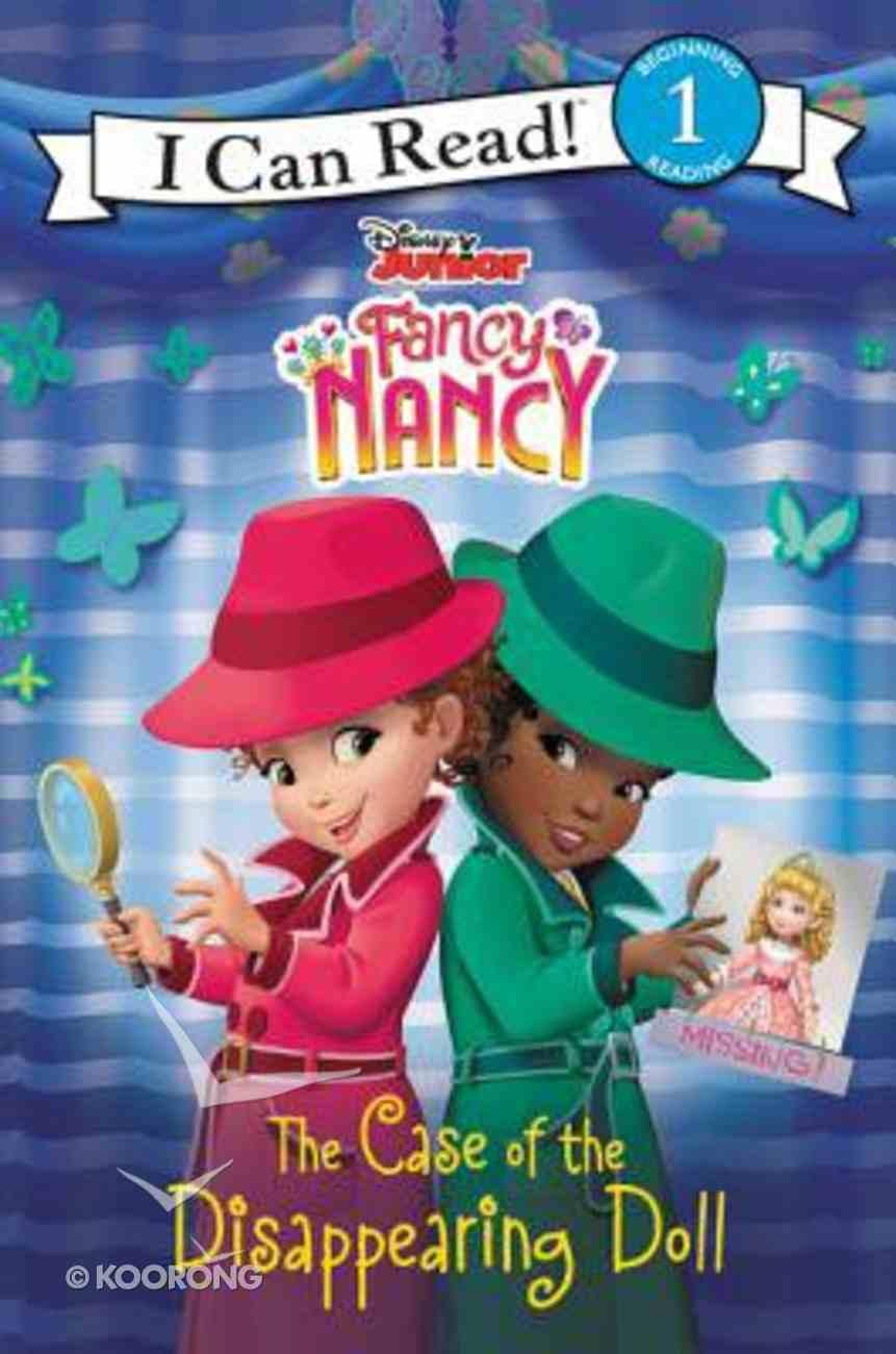 Fancy Nancy: The Case of the Disappearing Doll (I Can Read!1/fancy Nancy Series) Hardback