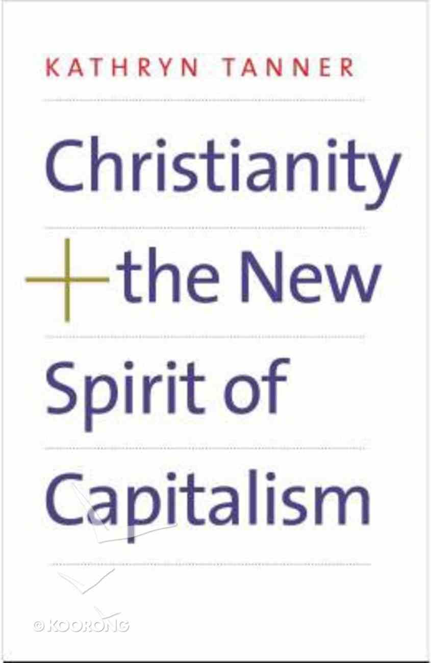 Christianity and the New Spirit of Capitalism Hardback