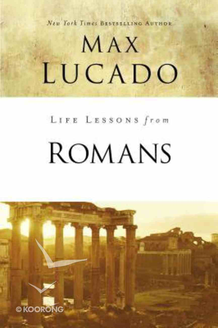 Romans: God's Big Picture (Life Lessons With Max Lucado Series) Paperback