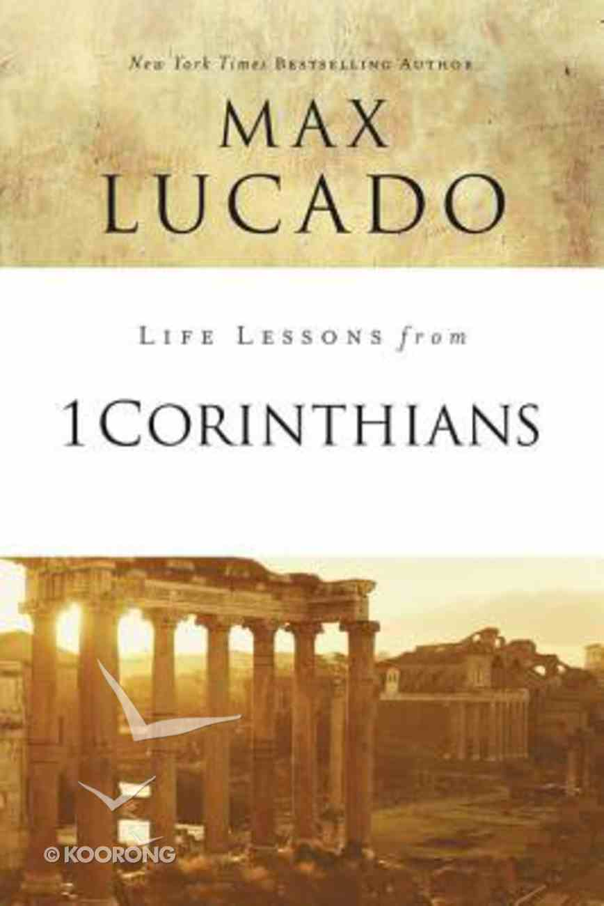 1 Corinthians (Life Lessons With Max Lucado Series) Paperback