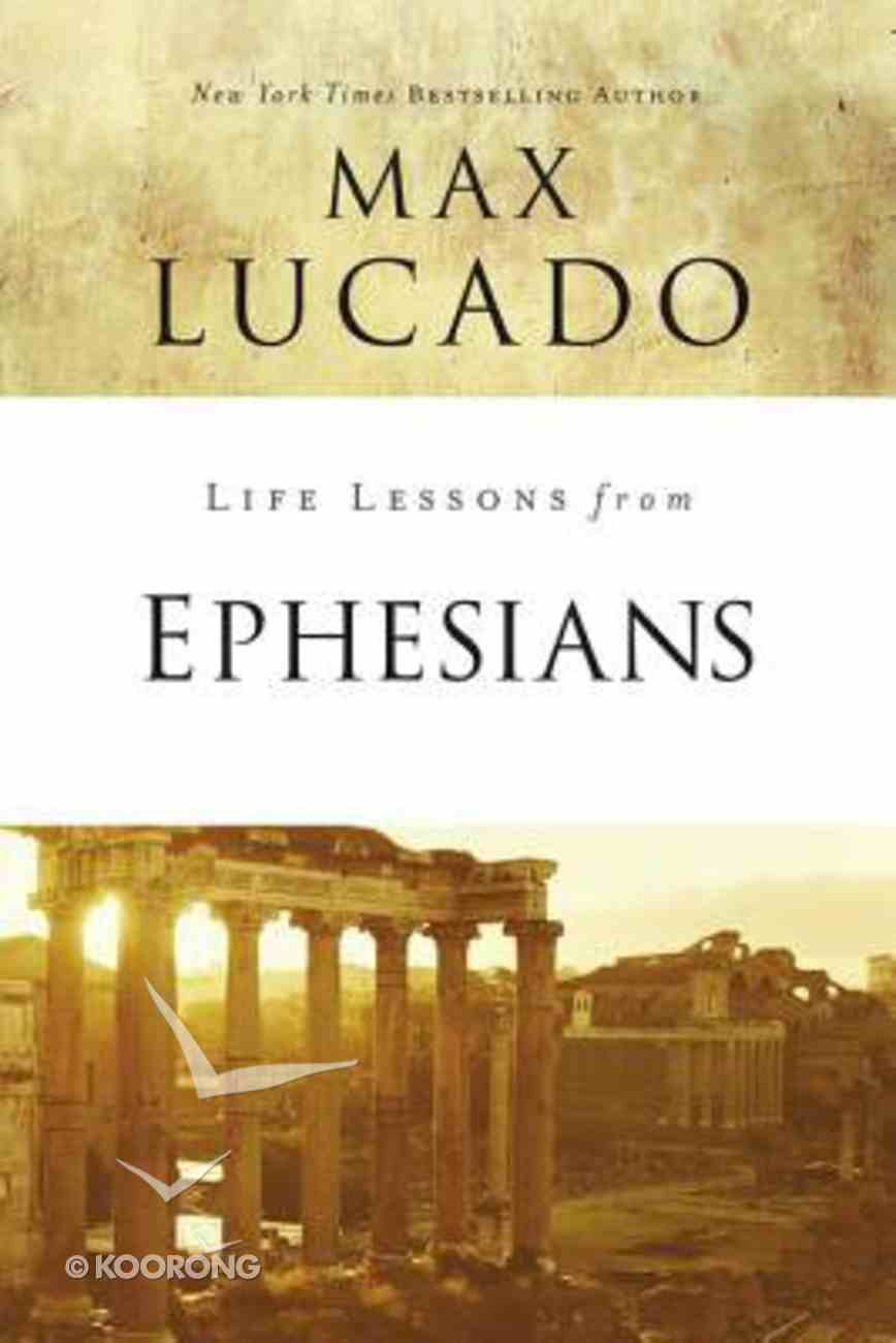 Ephesians (Life Lessons With Max Lucado Series) Paperback