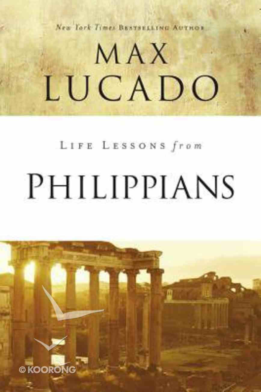 Philippians: Guide to Joy (Life Lessons With Max Lucado Series) Paperback