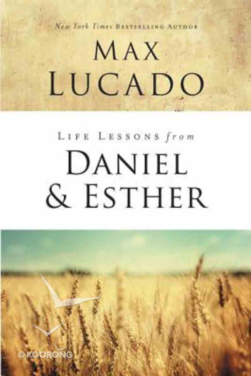 Daniel and Esther: Faith Under Pressure (Life Lessons With Max Lucado Series) Paperback