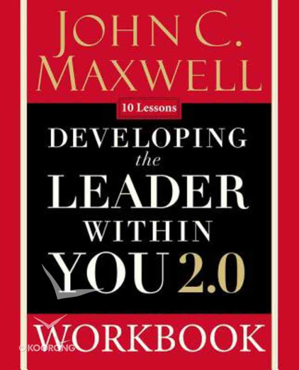 Developing the Leader Within You 2.0 (Workbook) Paperback