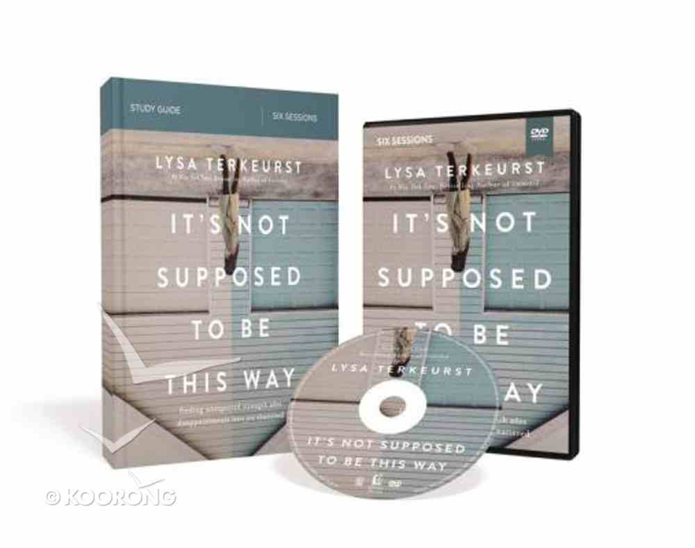 It's Not Supposed to Be This Way: Finding Unexpected Strength When Disappointments Leave You Shattered (Study Guide With Dvd) Paperback