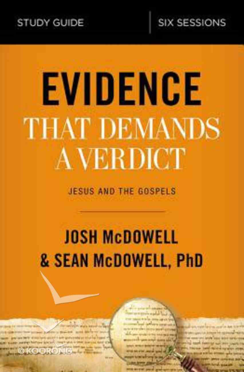 Evidence That Demands a Verdict: Life-Changing Truth For a Skeptical World (Study Guide) Paperback