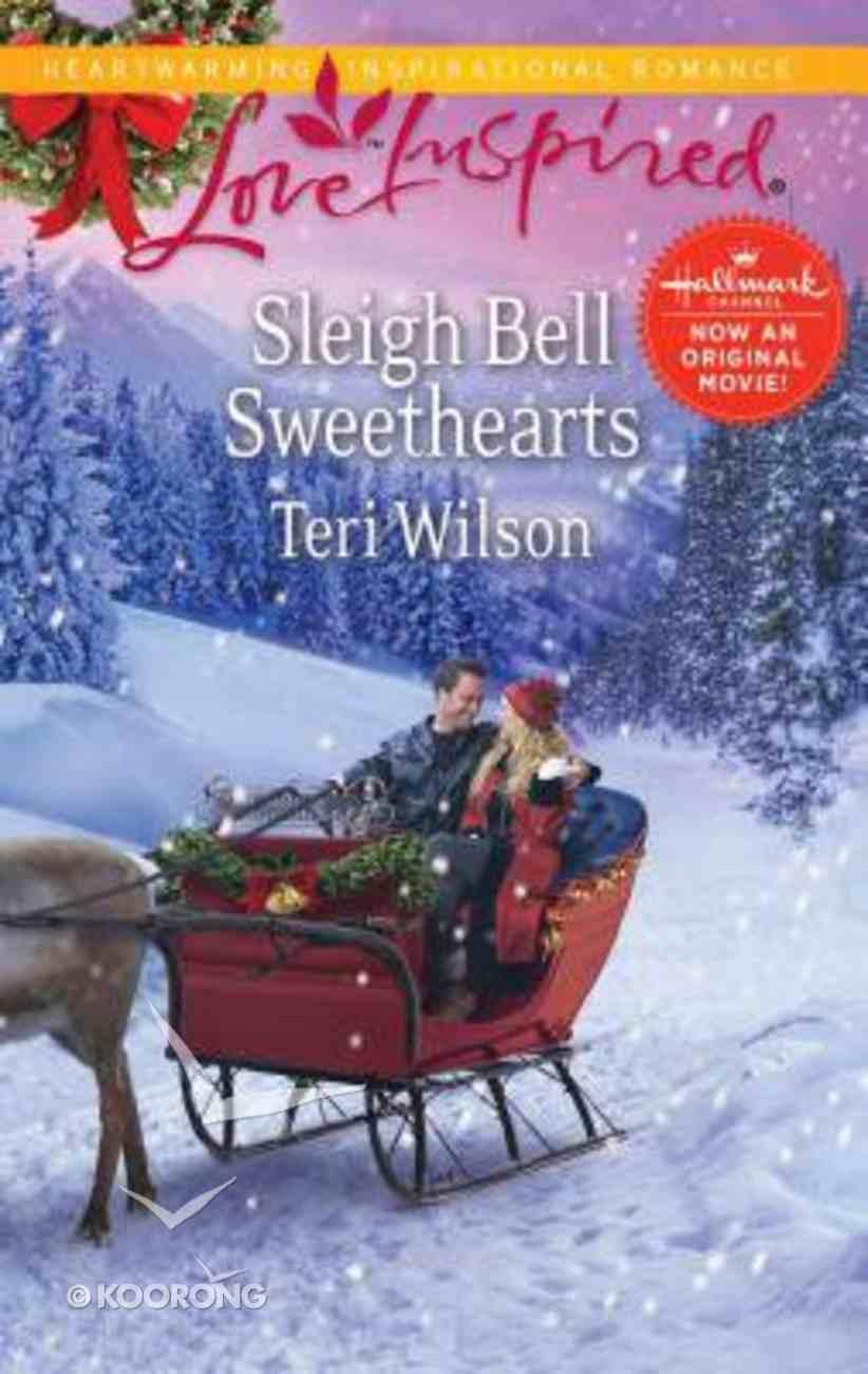 Sleigh Bell Sweethearts (Love Inspired Series) Mass Market