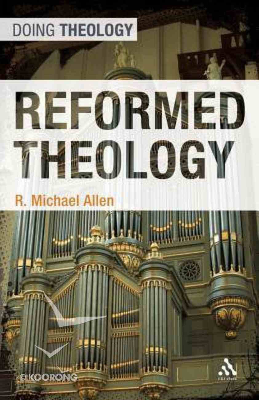Reformed Theology (Doing Theology Series) Paperback