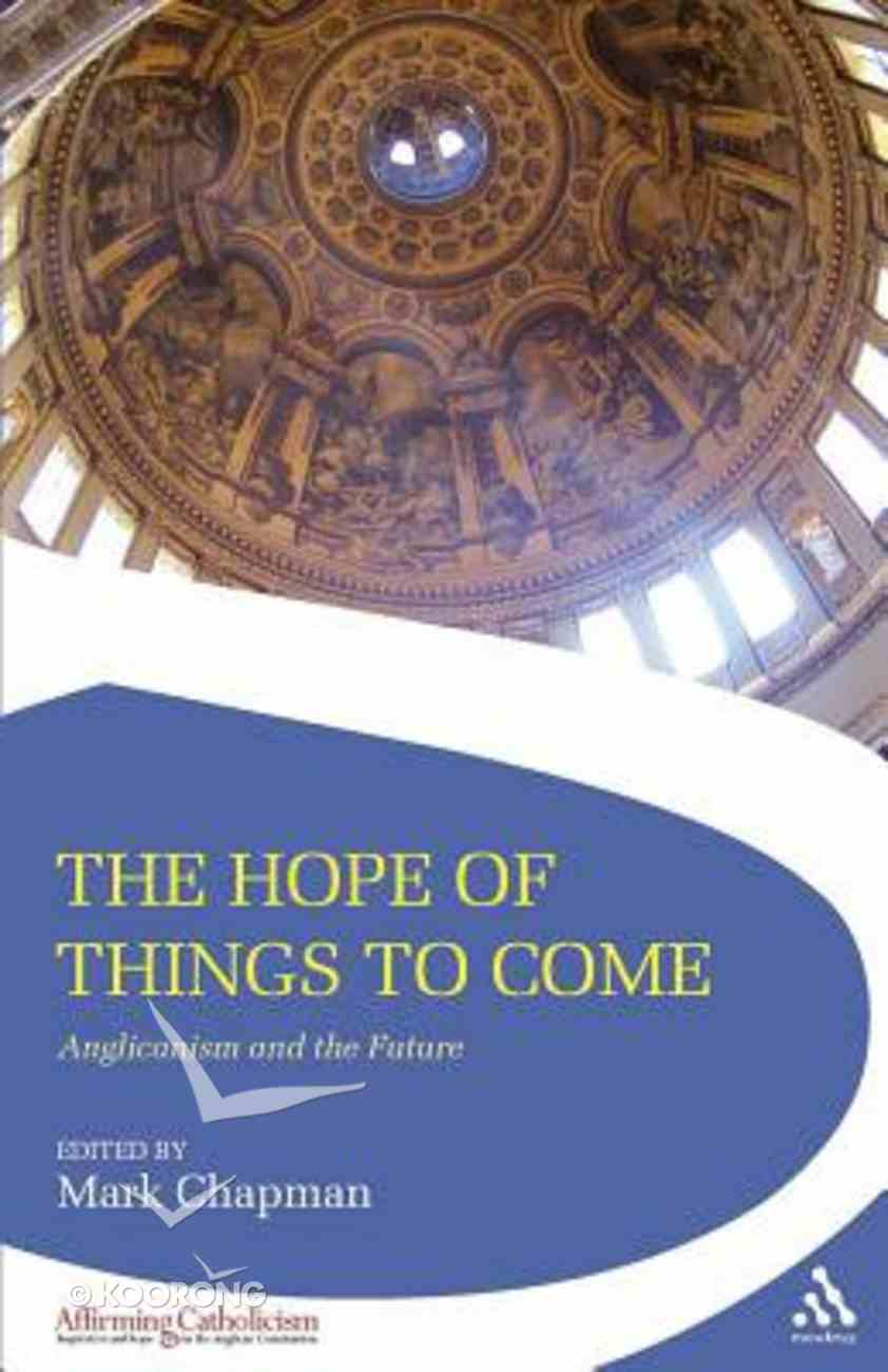 The Hope of Things to Come Paperback