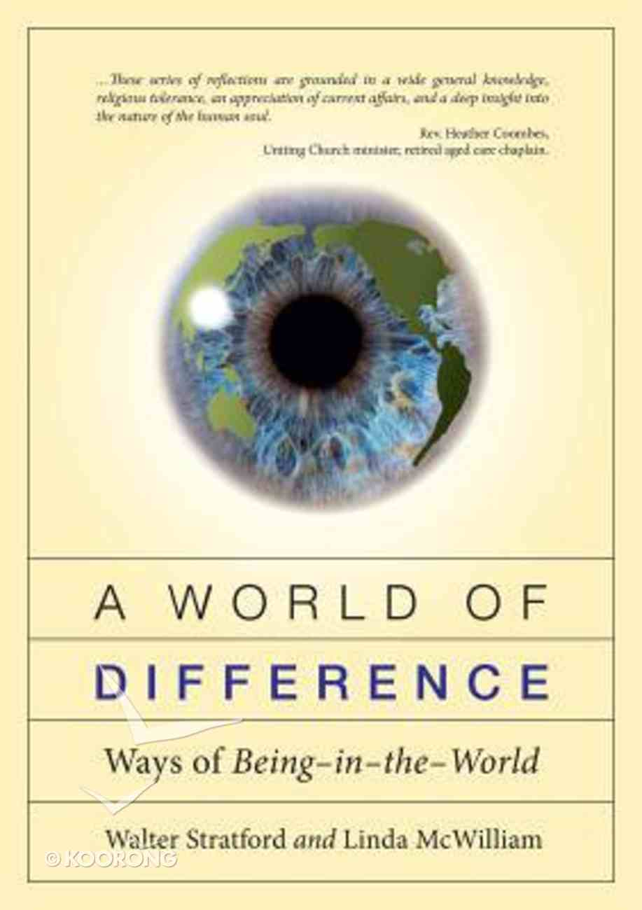A World of Difference: Ways of Being-In-The-World Paperback