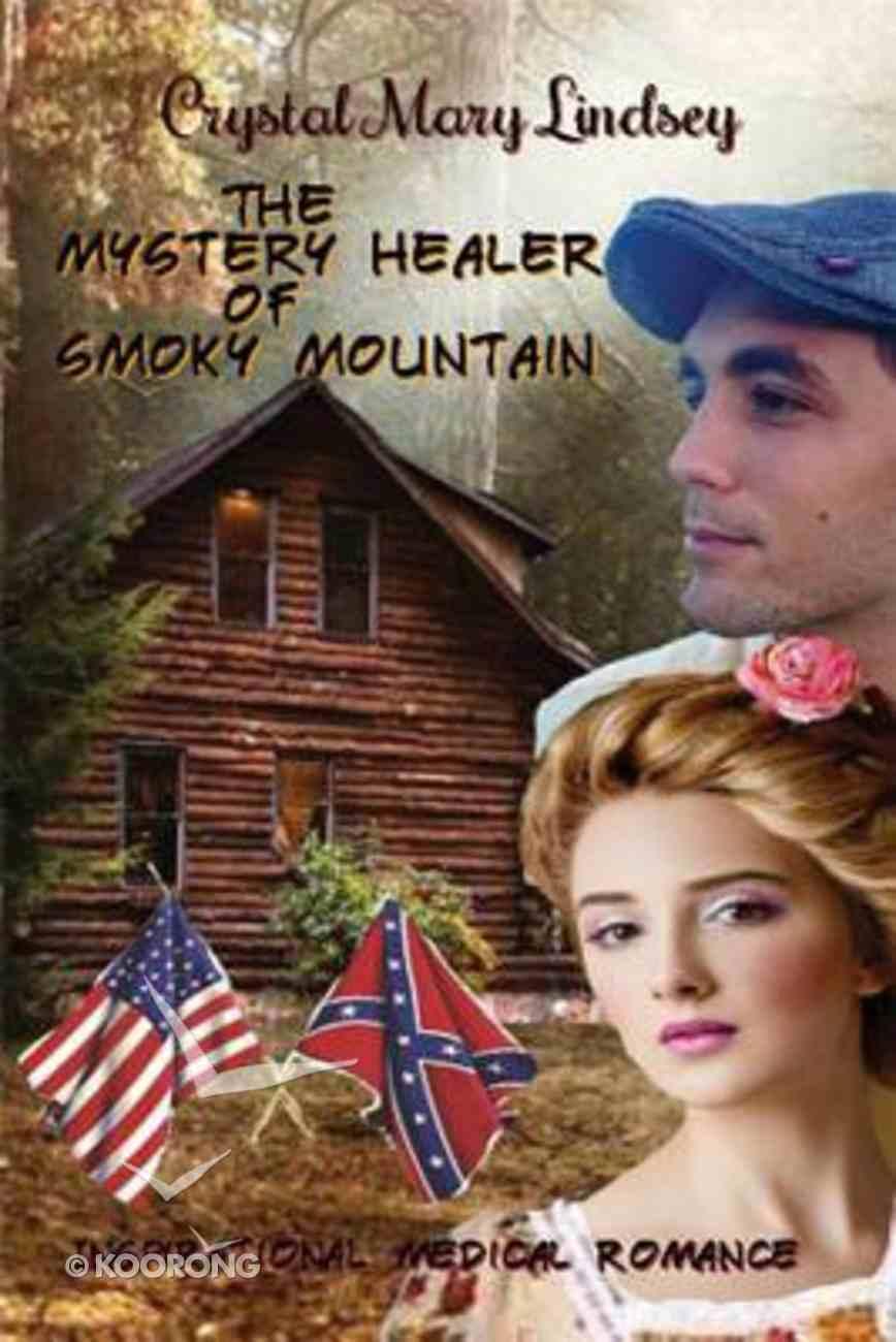 The Mystery Healer of Smoky Mountain: Inspirational Christian Romance Paperback