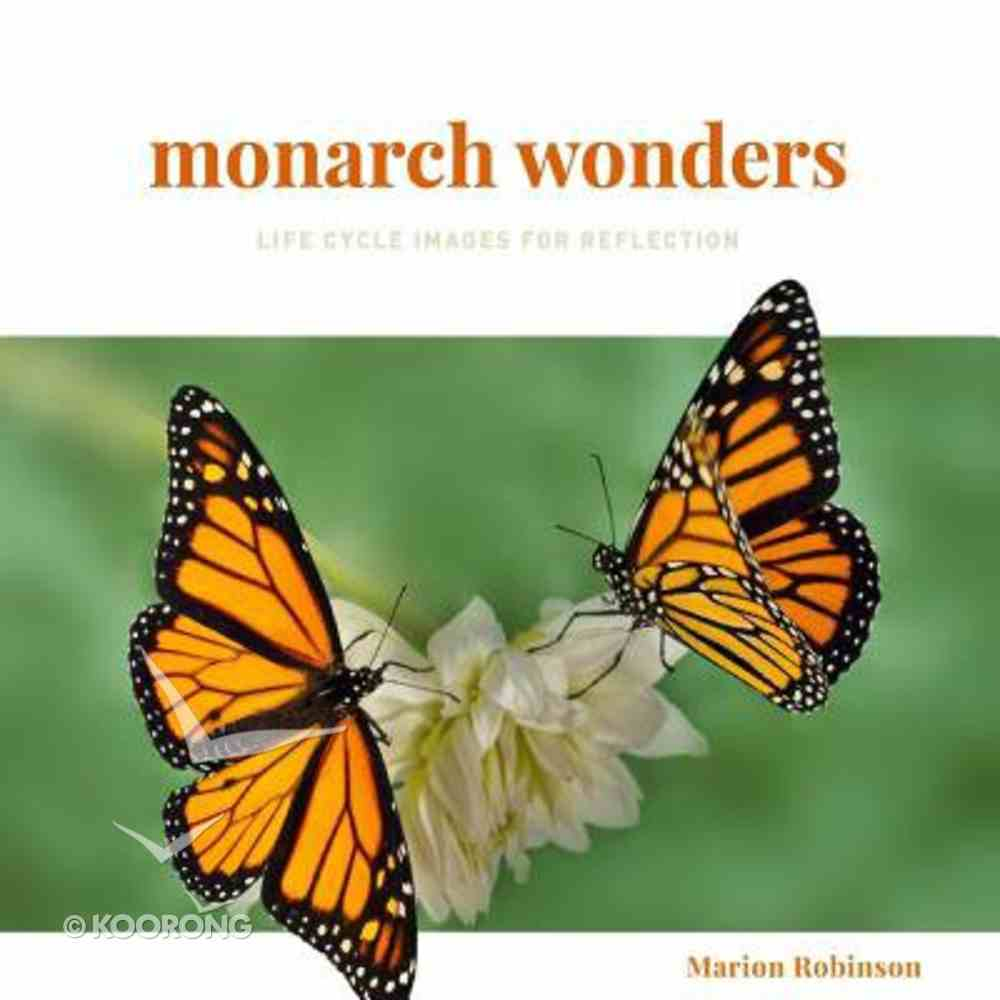 Monarch Wonders: Life Cycle Images For Reflection Paperback