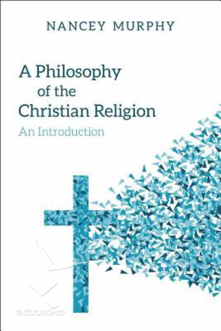 A Philosophy of the Christian Religion: An Introduction Paperback
