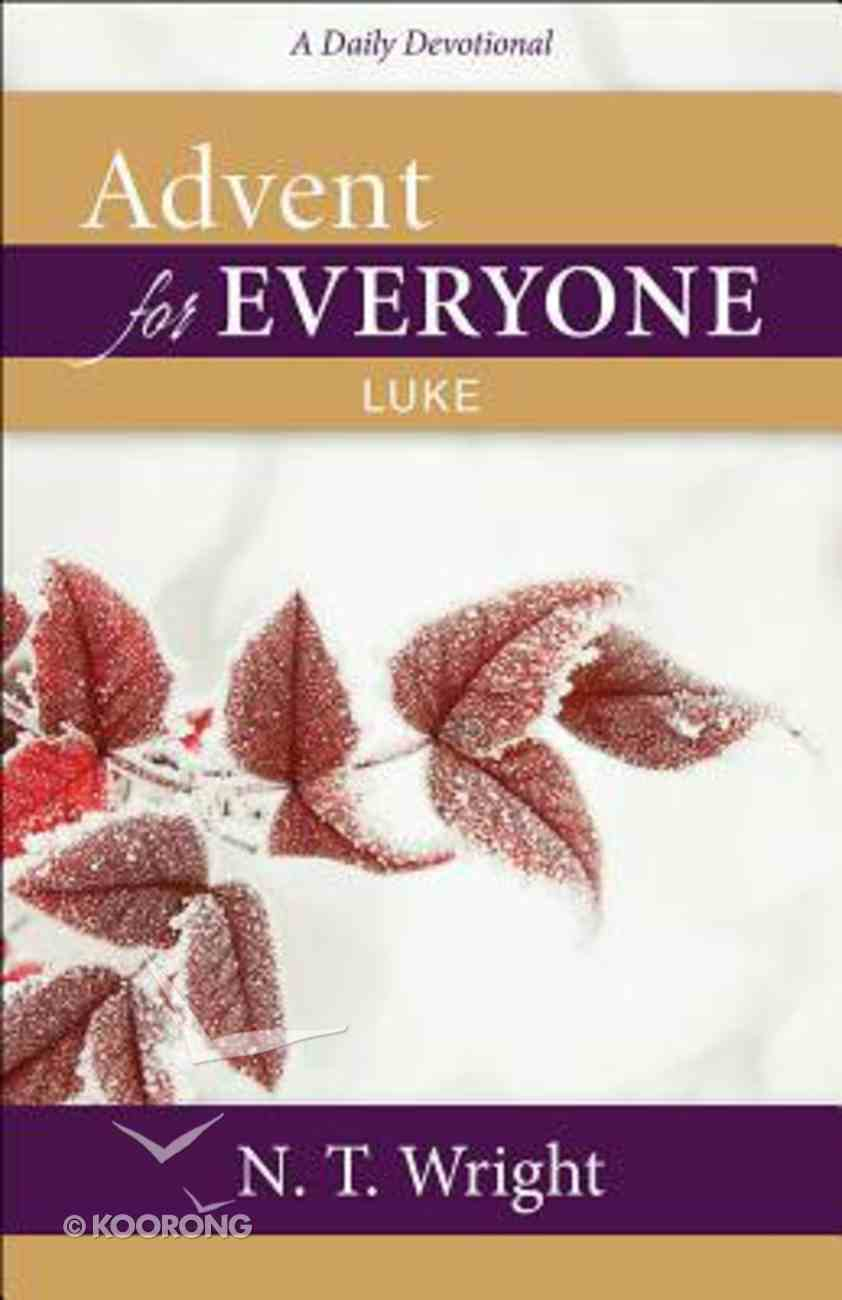 Advent For Everyone: Luke: A Daily Devotional Paperback