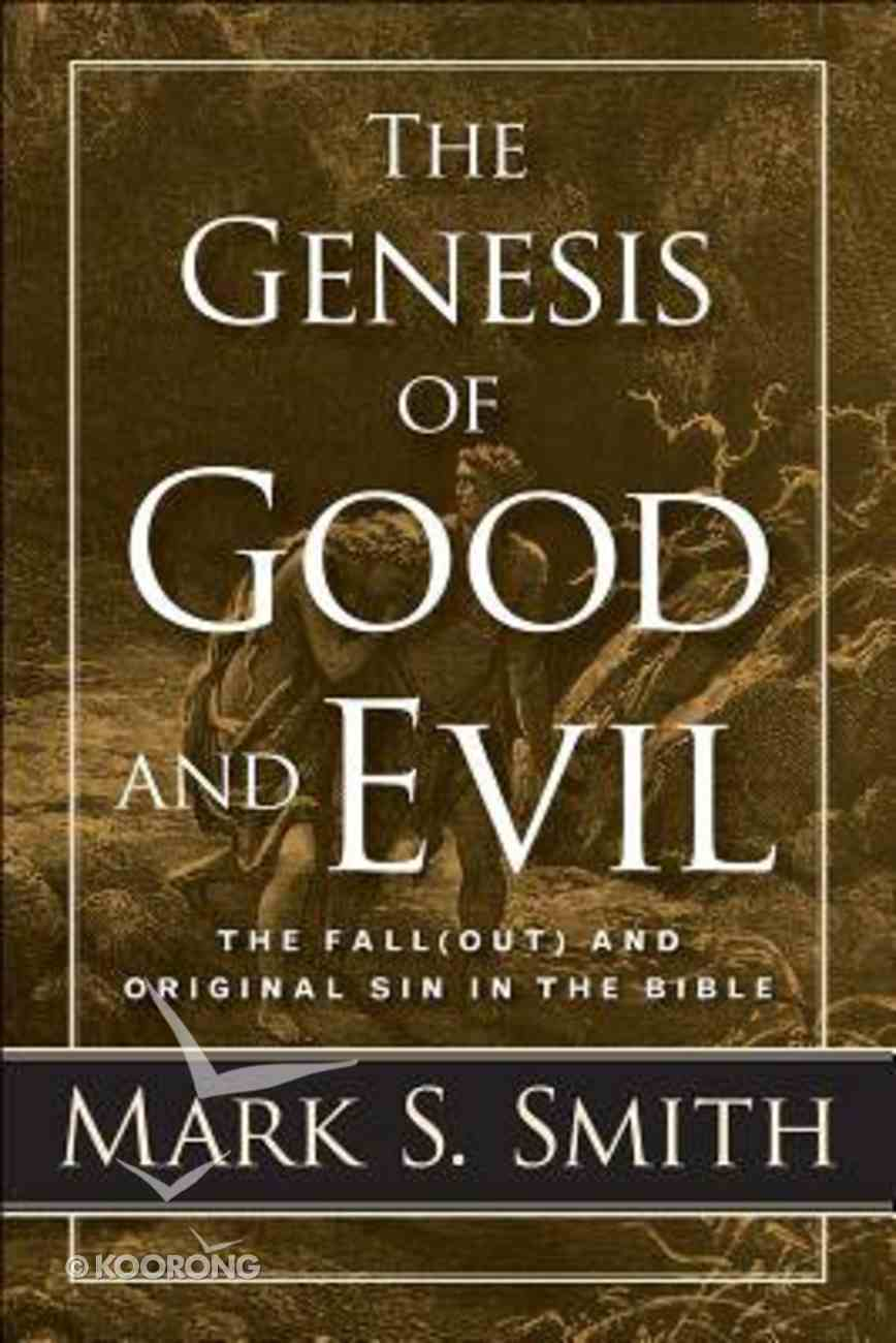 The Genesis of Good and Evil: The Fall and Original Sin in the Bible (Out) Paperback