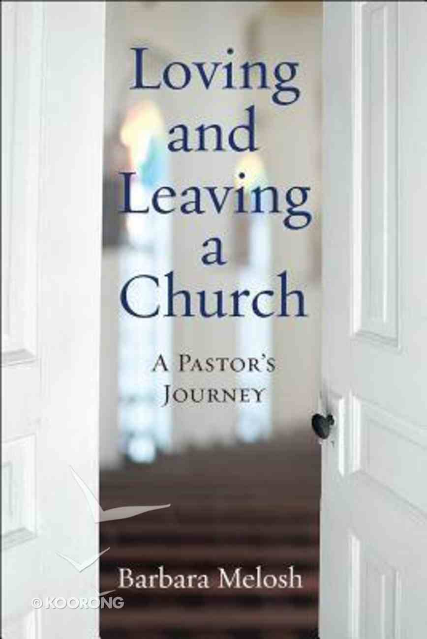 Loving and Leaving a Church: A Pastor's Journey Paperback