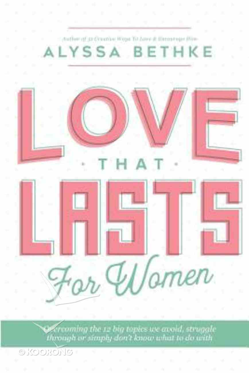 12 Essential Way to a Love That Lasts: For Women (Workbook) Paperback