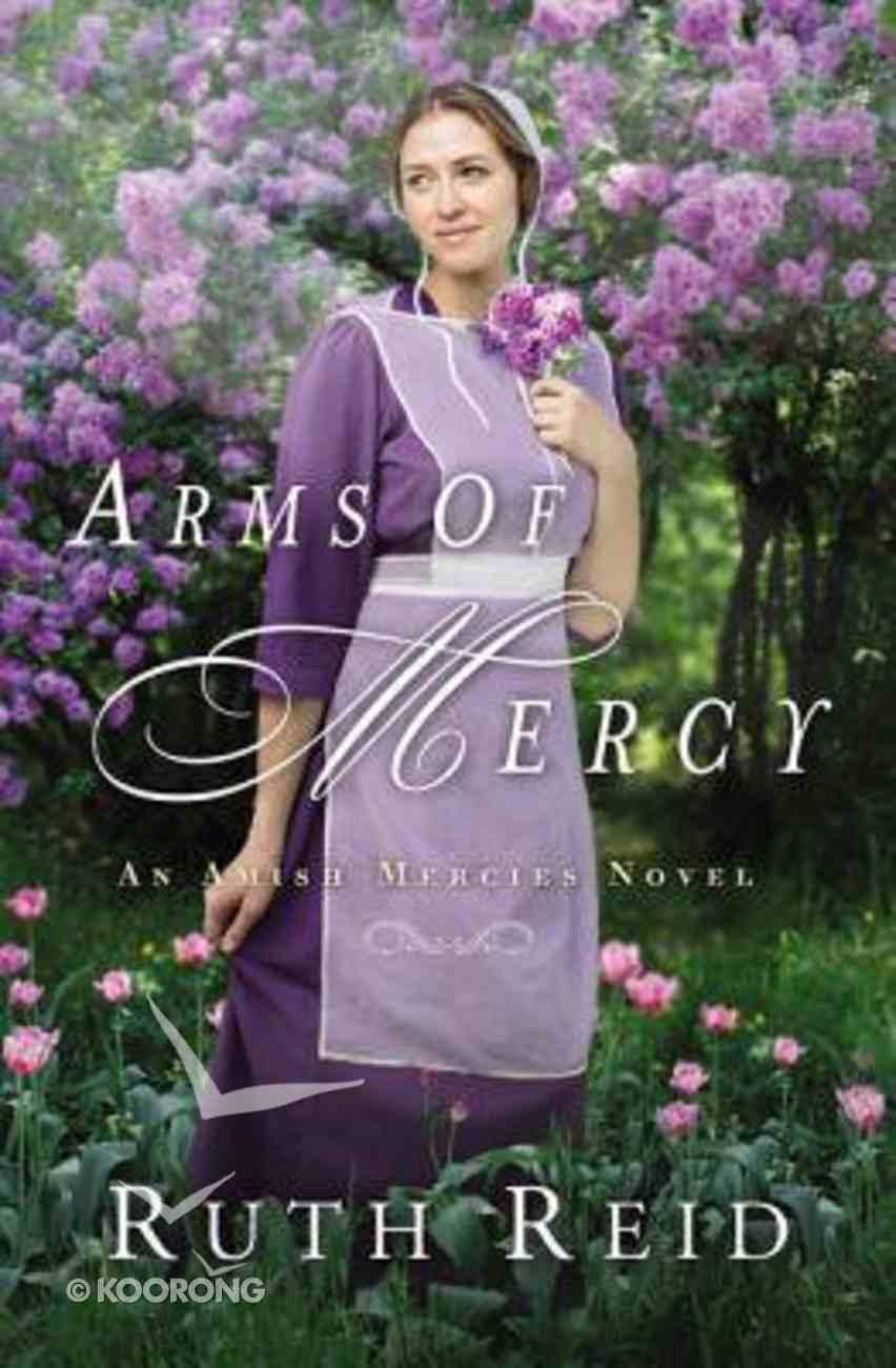 Arms of Mercy (Amish Mercies Series) Paperback