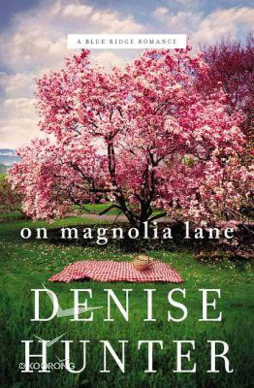 On Magnolia Lane (#03 in Blue Ridge Romance Series) Paperback