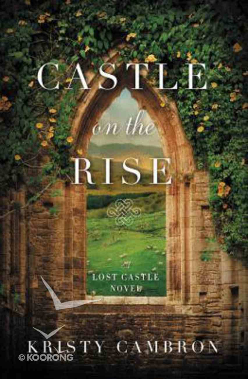 Castle on the Rise (#02 in The Lost Castle Series) Paperback