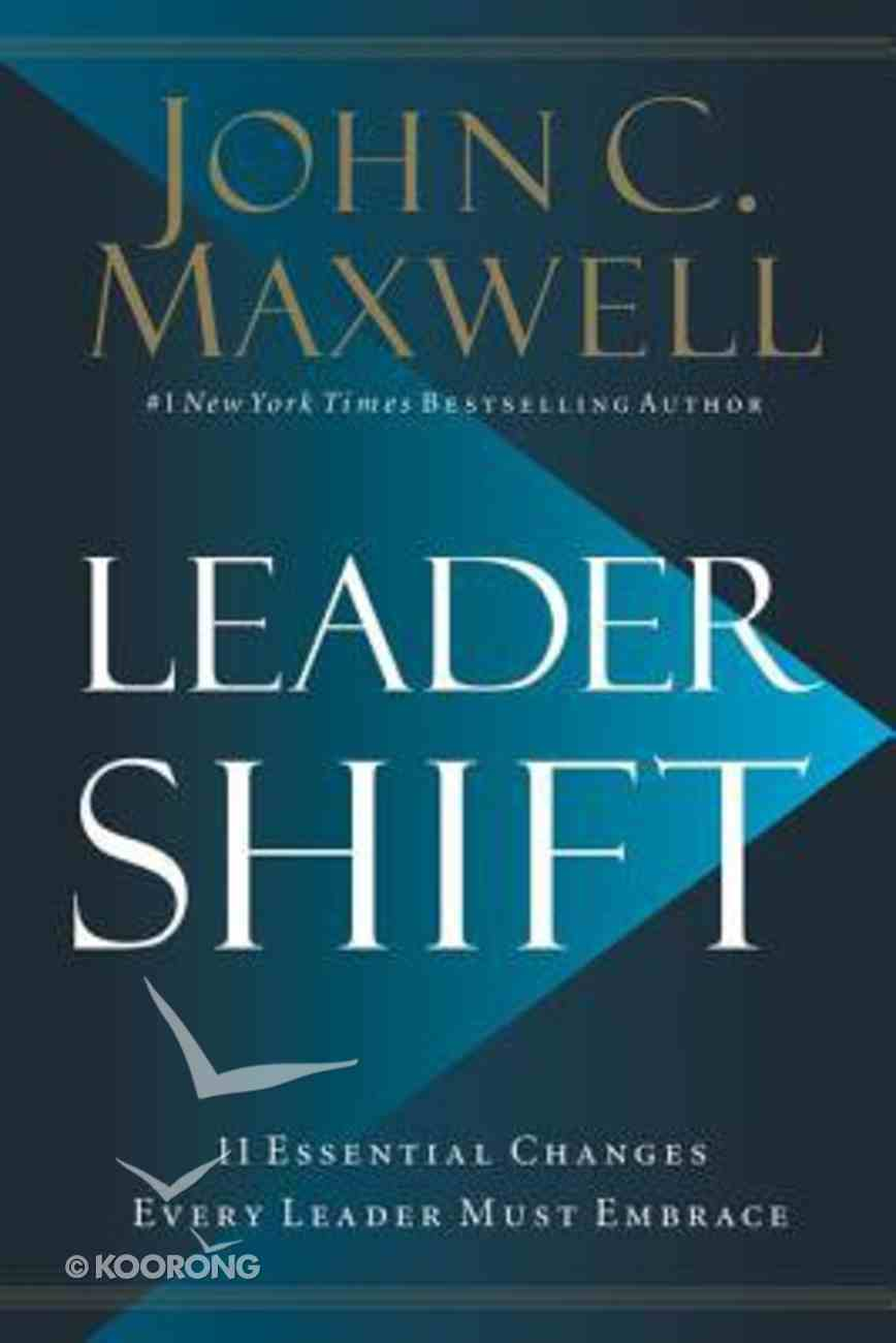 Leadershift: The 11 Essential Changes Every Leader Must Embrace Hardback