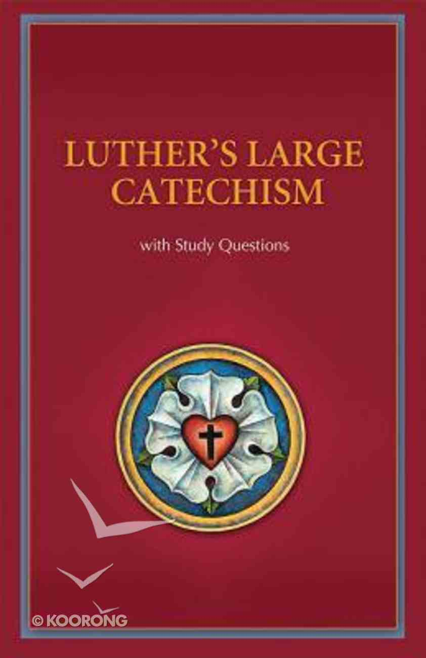 Luther's Large Catechism (With Study Questions) Paperback