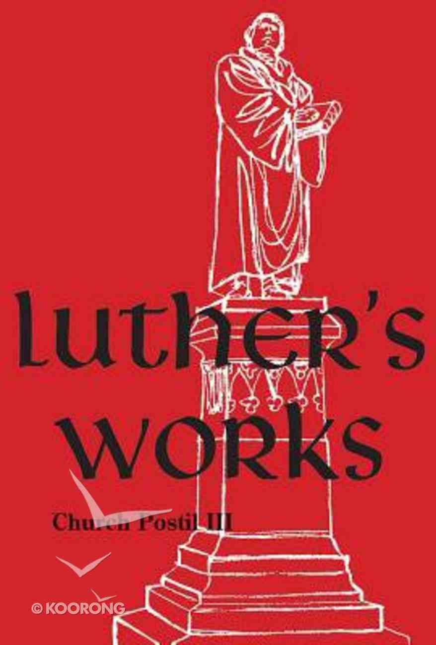 Church Postil III (#77 in Luther's Works Series) Hardback
