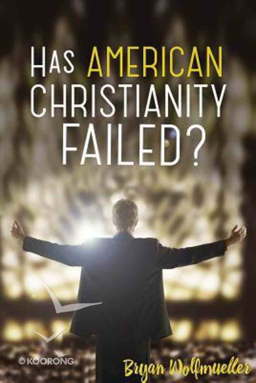 Has American Christianity Failed? Paperback