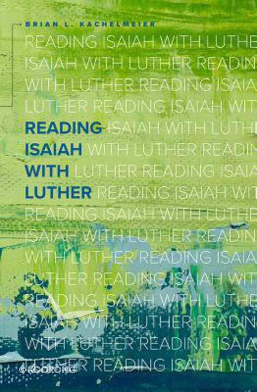 Reading Isaiah With Luther Paperback