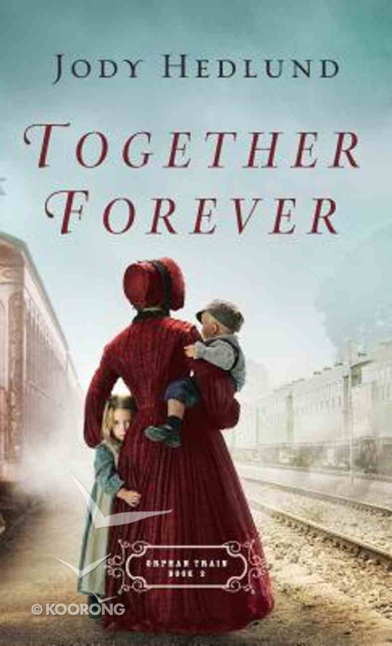Together Forever (#02 in Orphan Train Series) Hardback