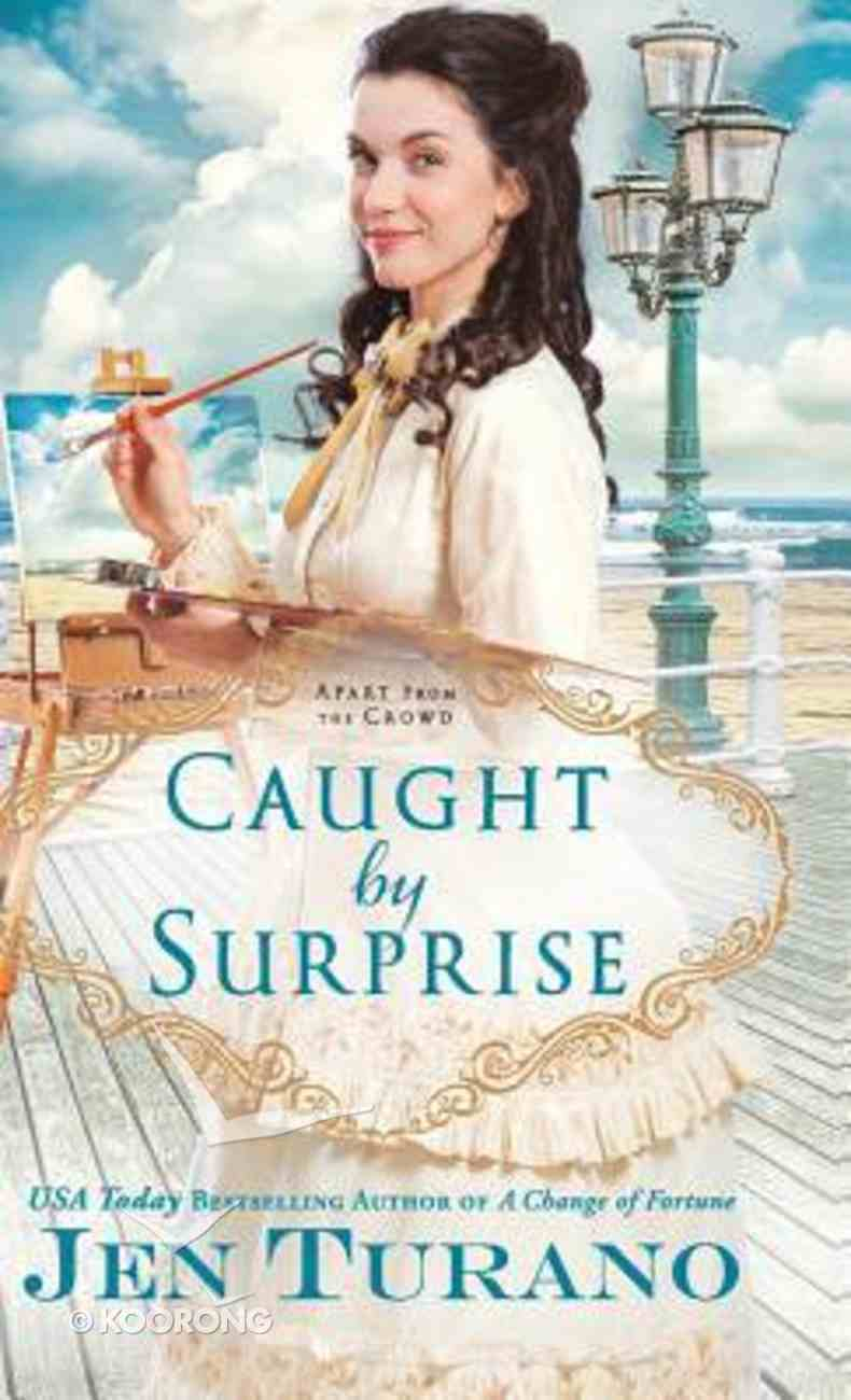 Caught By Surprise (#03 in Apart From The Crowd Series) Hardback