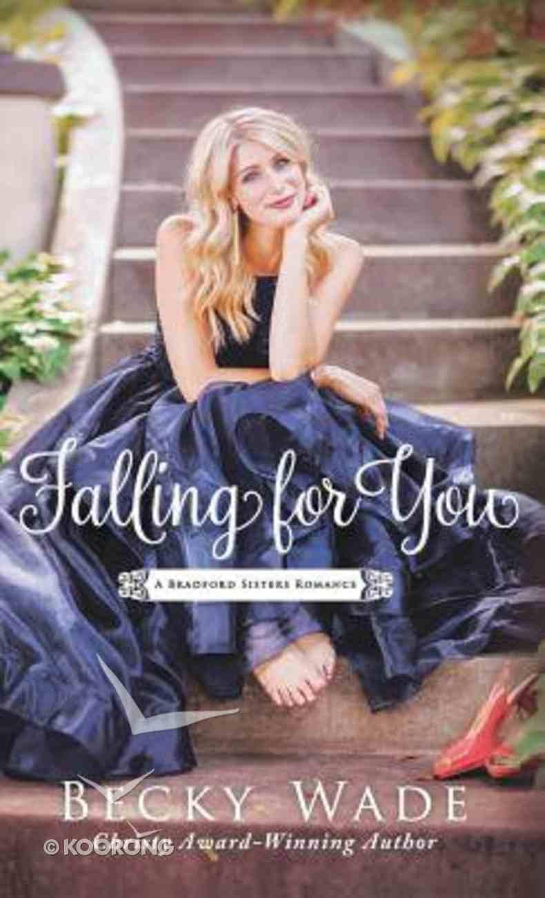 Falling For You (#02 in Bradford Sisters Romance Series) Hardback