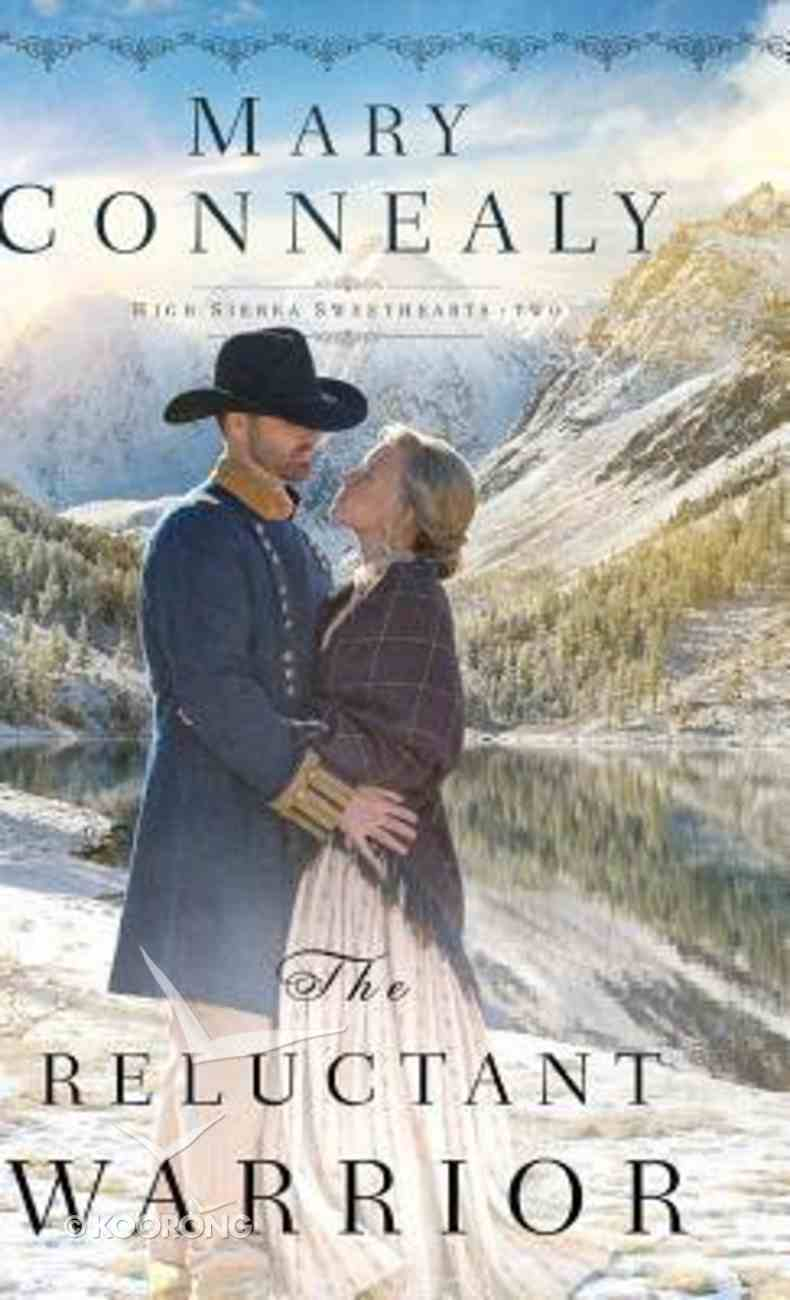 The Reluctant Warrior (#02 in High Sierra Sweethearts Series) Hardback