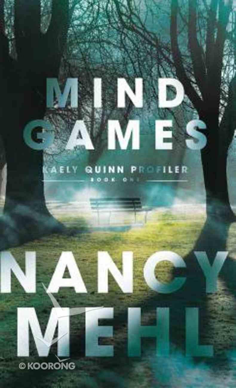 Mind Games (#01 in Kaely Quinn Profiler Series) Hardback
