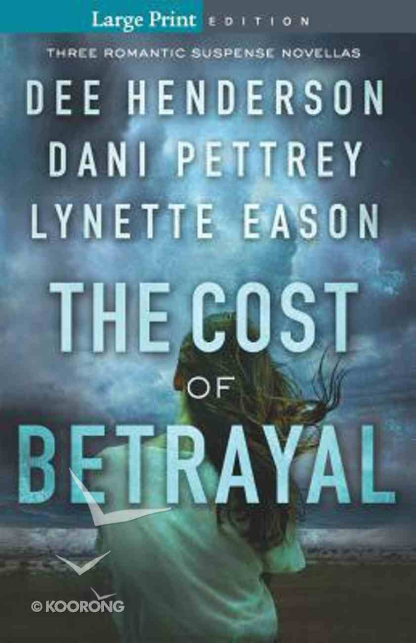 3in1: Cost of Betrayal, the : Betrayed; Deadly Isle; Code of Ethics (Large Print) (Cost Of Betrayal Collection) Paperback