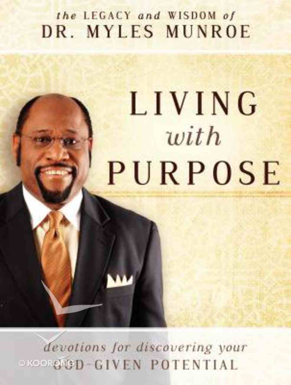 Living With Purpose: Devotions For Discovering Your God-Given Potential Paperback