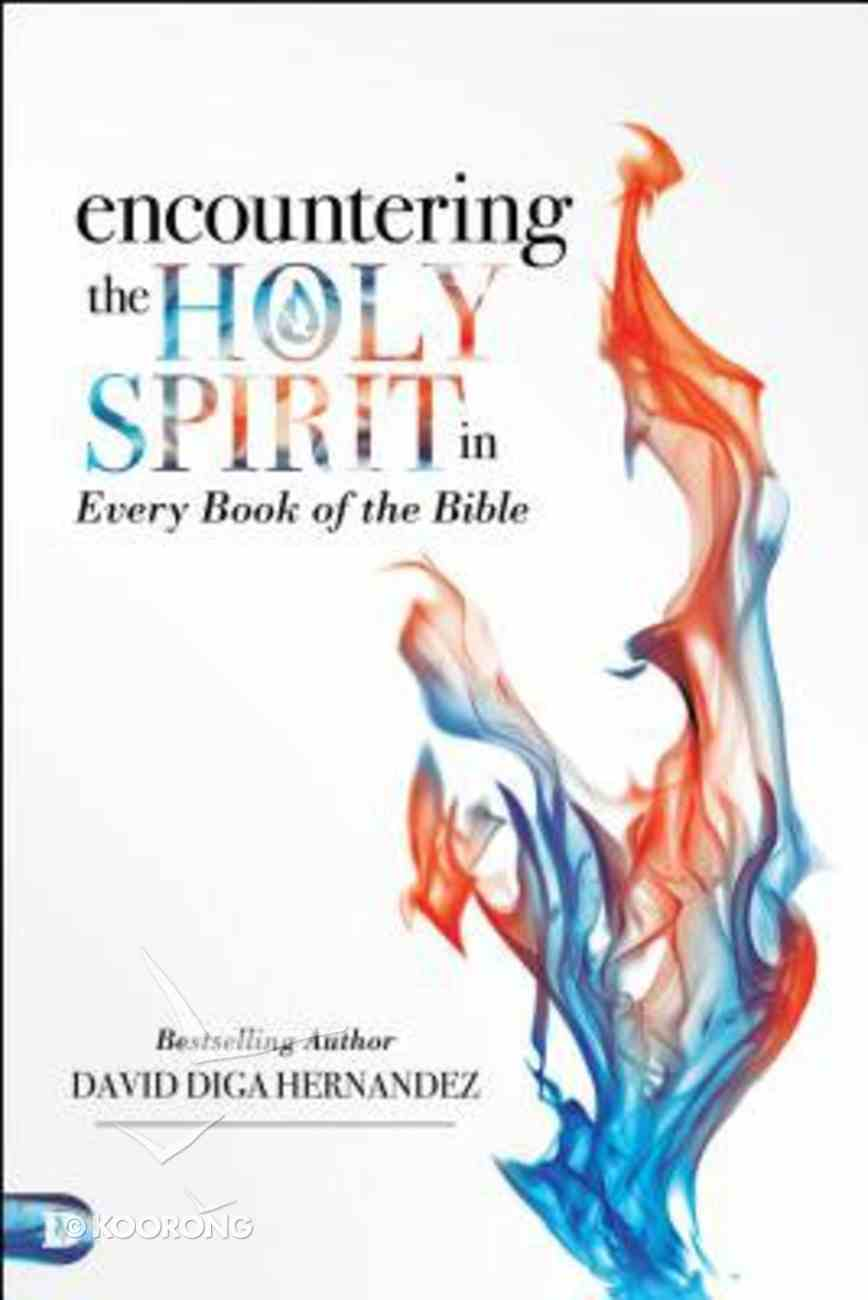 Encountering the Holy Spirit in Every Book of the Bible Paperback