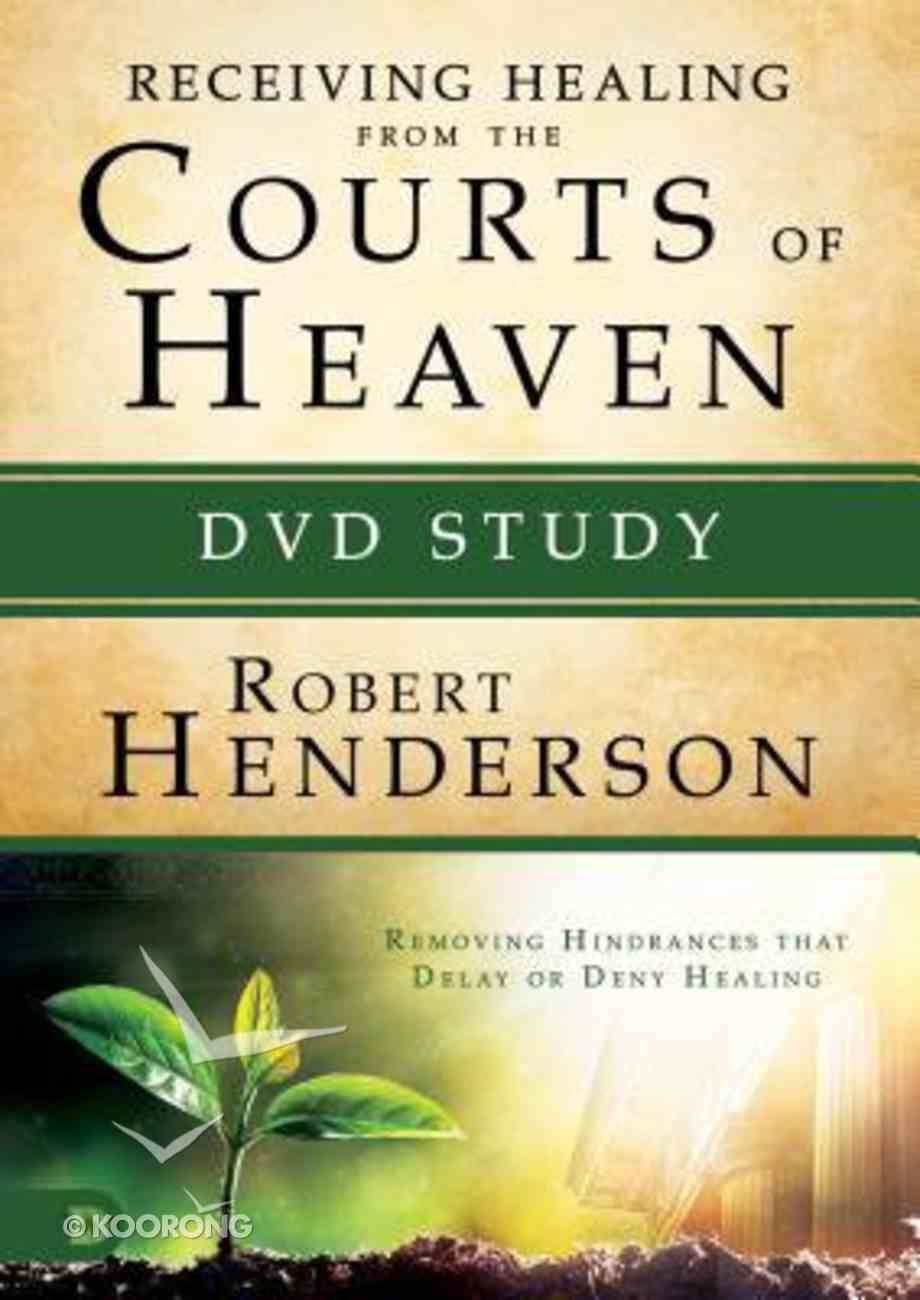 Receiving Healing From the Courts of Heaven - Removing Hindrances That Delay Or Deny Your Healing (DVD Study) (#03 in Official Courts Of Heaven Series) DVD