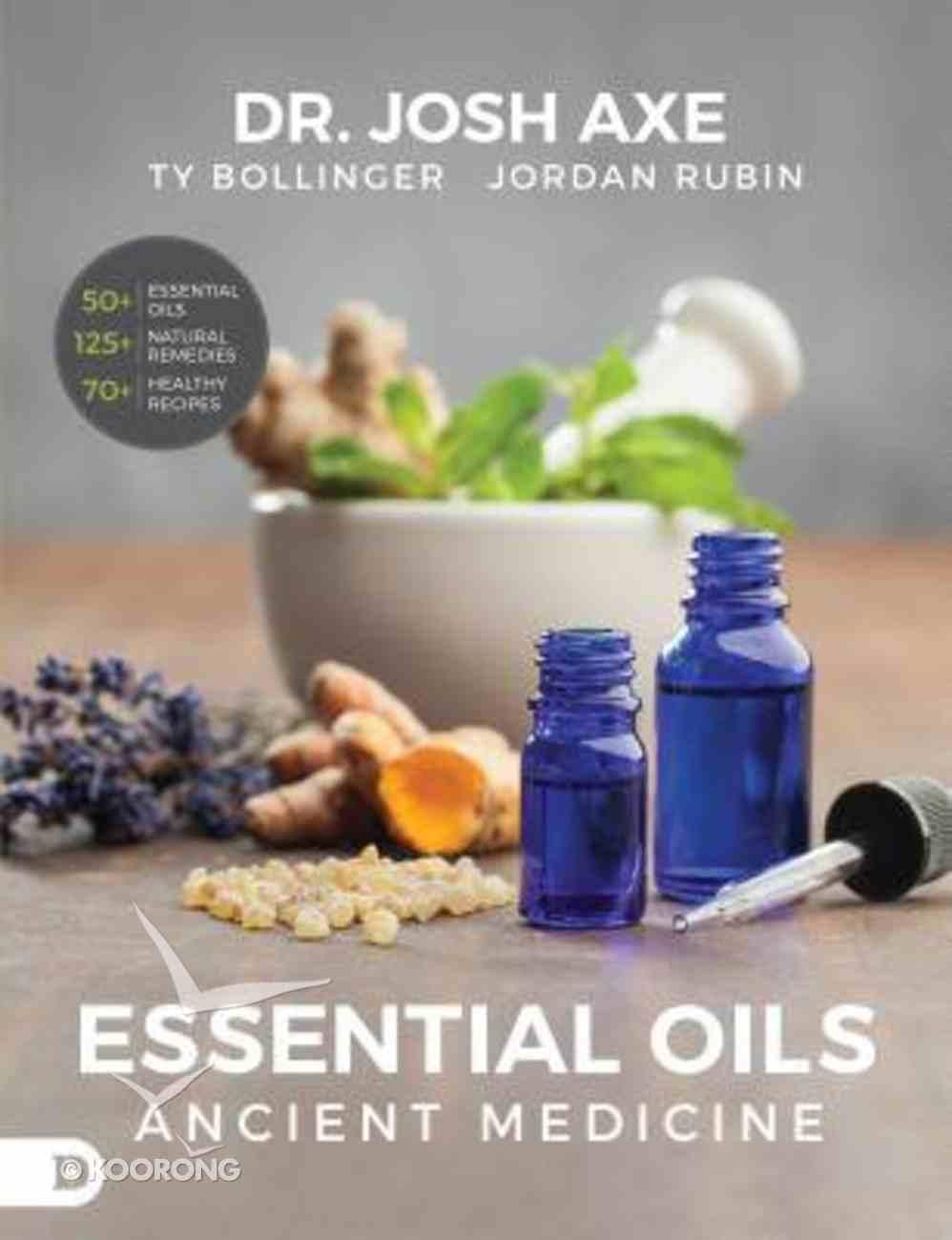 Essential Oils: Ancient Medicine Paperback