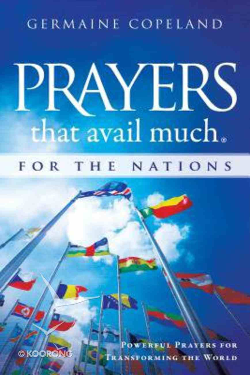 Prayers That Avail Much For the Nations: Powerful Prayers For Transforming the World Paperback