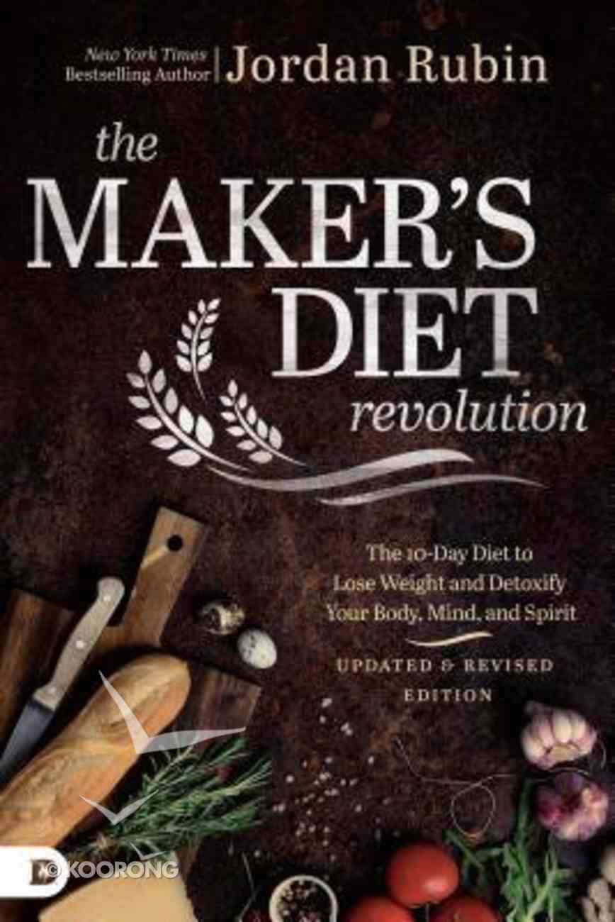 The Maker's Diet Revolution: The 10 Day Diet to Lose Weight and Detoxify Your Body, Mind and Spirit Paperback