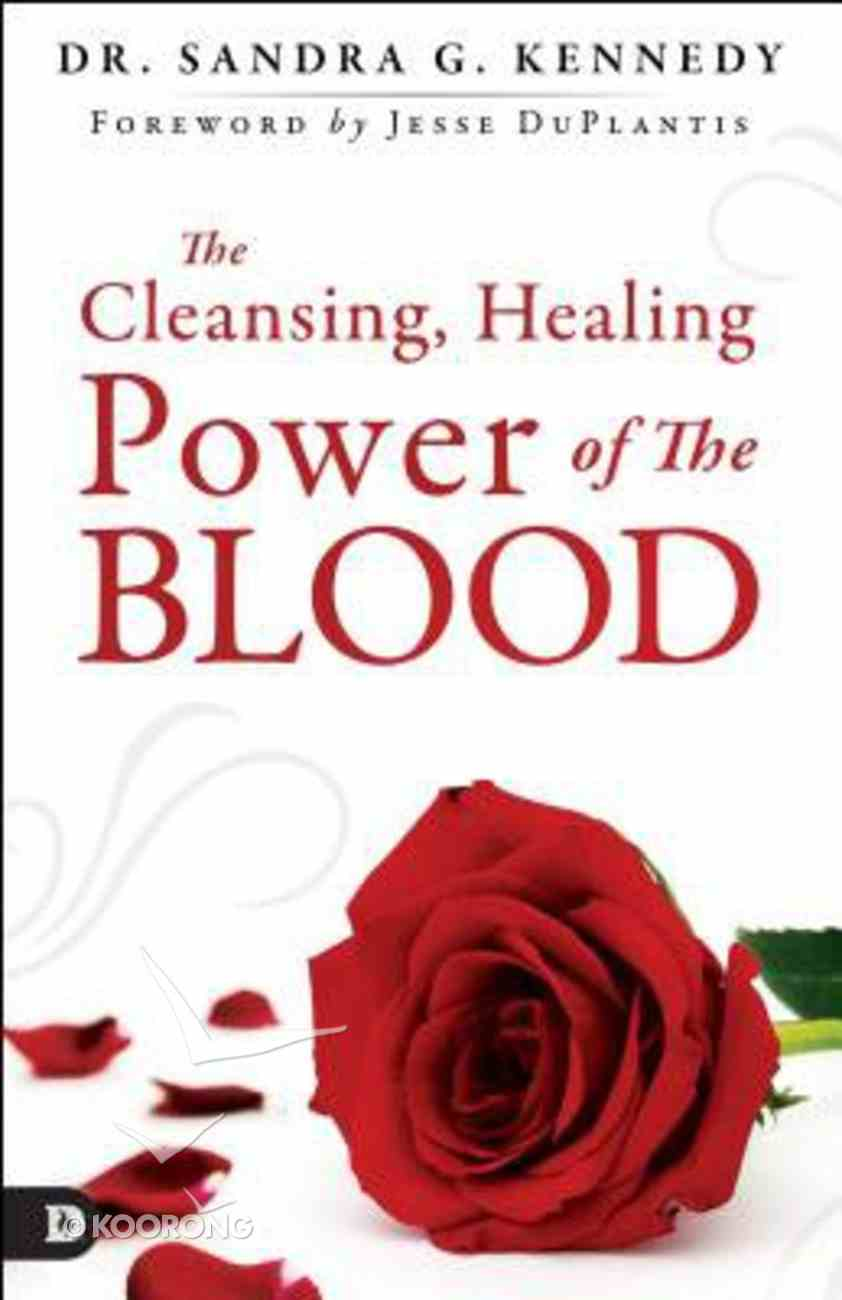 The Cleansing, Healing Power of the Blood Paperback